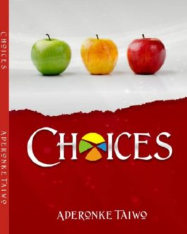 CHOICES BY RONKE TAIWO