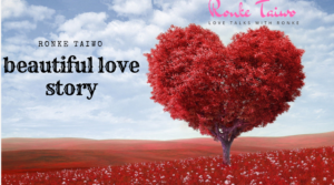 Read more about the article BEAUTIFUL LOVE STORY.